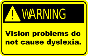 Warning vision problems do not cause dyslexia